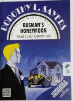 Busman's Honeymoon written by Dorothy L Sayers performed by Ian Carmichael on Cassette (Unabridged)