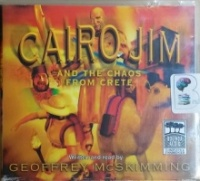 Cairo Jim and the Chaos from Crete written by Geoffrey McSkimming performed by Geoffrey McSkimming on CD (Unabridged)