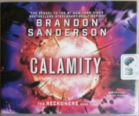 Calamity - The Reckoners Book Three written by Brandon Sanderson performed by MacLeod Andrews on CD (Unabridged)