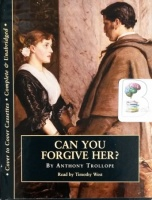 Can You Forgive Her? written by Anthony Trollope performed by Timothy West on Cassette (Unabridged)