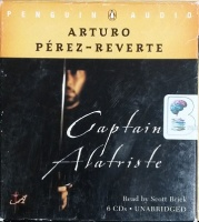 Captain Alatriste written by Arturo Perez-Reverte performed by Scott Brick on CD (Unabridged)
