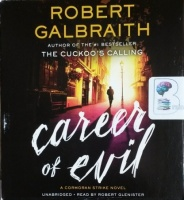 Career of Evil written by Robert Galbraith performed by Robert Glenister on CD (Unabridged)