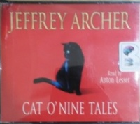 Cat O'Nine Tales written by Jeffrey Archer performed by Anton Lesser on CD (Unabridged)