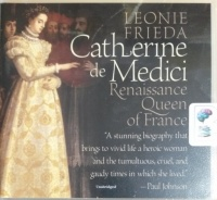 Catherine de Medici - A Biography written by Leonie Frieda performed by Sarah Le Fevre on CD (Unabridged)