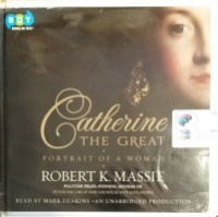 Catherine the Great written by Robert K. Massie performed by Mark Deakins on CD (Unabridged)