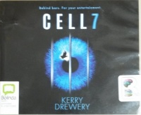 Cell 7 written by Kerry Drewery performed by Rosie Jones on CD (Unabridged)