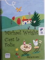 C'est la Folie written by Michael Wright performed by Michael Wright on Cassette (Unabridged)