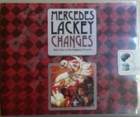 Changes - Book Three of the Collegium Chronicles written by Mercedes Lackey performed by Nick Podehl on CD (Unabridged)