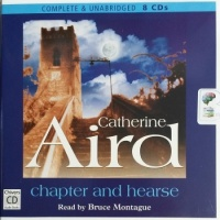 Chapter and Hearse written by Catherine Aird performed by Bruce Montague on CD (Unabridged)