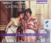 Charity Girl written by Georgette Heyer performed by Daniel Philpott on CD (Unabridged)