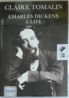 Charles Dickens - A Life written by Claire Tomalin performed by Patience Tomlinson on MP3 CD (Unabridged)