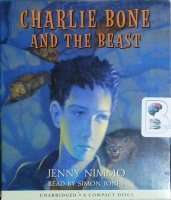 Charlie Bone and the Beast written by Jenny Nimmo performed by Simon Jones on CD (Unabridged)