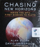 Chasing New Horizons - Inside the Epic First Mission to Pluto written by Alan Stern and David Grinspoon performed by Alan Stern and David Grinspoon on CD (Unabridged)