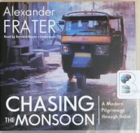 Chasing the Monsoon written by Alexander Frater performed by Bernard Mayes on CD (Unabridged)
