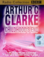 Childhood's End written by Arthur C. Clarke performed by BBC Radio 4 Drama Team, Steven Pacey, Peter Jeffrey and Yana Weinstein on Cassette (Abridged)