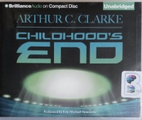 Childhood's End written by Arthur C.Clarke performed by Eric Michael Summerer on CD (Unabridged)