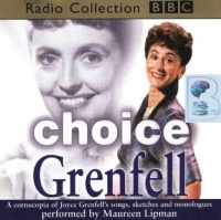 Choice Grenfell - BBC Radio Collection written by Joyce Grenfell performed by Maureen Lipman on CD (Abridged)