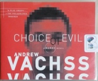 Choice of Evil written by Andrew Vachss performed by Phil Gigante on CD (Unabridged)
