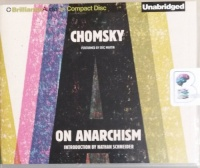 Chomsky - On Anarchism written by Noam Chomsky performed by Eric Martin on CD (Unabridged)