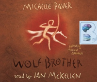 Chronicle of Ancient Darkness - Wolf Brother written by Michelle Paver performed by Ian McKellen on CD (Unabridged)