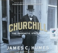 Churchill - The Prophetic Statesman written by James C. Humes performed by Matthew Brenher on CD (Unabridged)