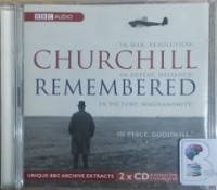 Churchill Remembered written by BBC Radio Archive performed by Winston Churchill and Tim Piggot-Smith on CD (Abridged)