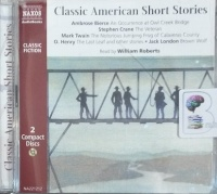 Classic American Short Stories written by Various American Authors performed by William Roberts on Audio CD (Abridged)