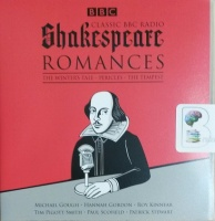 Classic BBC Radio Shakespeare Romances - The Winters Tale - Pericles - The Tempest written by William Shakespeare performed by Paul Scofield, Hannah Gordon, Roy Kinnear and Patrick Stewart on CD (Unabridged)