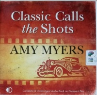 Classic Calls the Shots written by Amy Myers performed by Andrew Wincott on CD (Unabridged)
