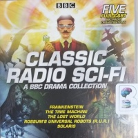 Classic Radio Sci-Fi - A BBC Drama Collection written by Various Great Sci-Fi Authors performed by Robert Glenister, Francis de Wolff, Carleton Hobbs and Joanne Froggatt on CD (Abridged)