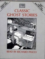 Classic Ghost Stories  written by Various Famous Authors performed by Richard Pasco on Cassette (Abridged)