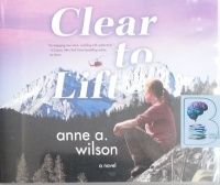 Clear to Lift written by Anne A. Wilson performed by Angela Dawe on CD (Unabridged)