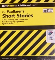 CliffNotes - On Faulkner's Short Stories written by James L Roberts PhD performed by Luke Daniels on MP3 CD (Unabridged)
