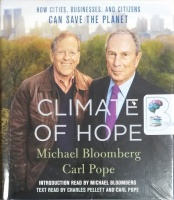 Climate of Hope written by Michael Bloomberg and Carl Pope performed by Charles Pellett and Carl Pope on CD (Unabridged)