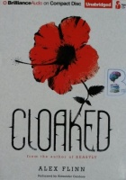 Cloaked written by Alex Flinn performed by Alexander Cendese on CD (Unabridged)