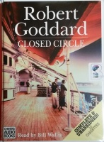 Closed Circle written by Robert Goddard performed by Bill Wallis on Cassette (Unabridged)
