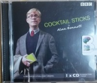 Cocktail Sticks written by Alan Bennett performed by Alex Jennings on CD (Abridged)
