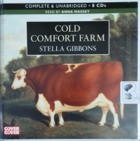Cold Comfort Farm written by Stella Gibbons performed by Anna Massey on CD (Unabridged)