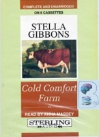 Cold Comfort Farm written by Stella Gibbons performed by Anna Massey on Cassette (Unabridged)