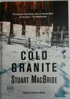 Cold Granite written by Stuart MacBride performed by Kenny Blyth on Cassette (Unabridged)