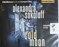 Cold Moon written by Alexandra Sokoloff performed by R.C.Bray on CD (Unabridged)