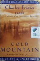 Cold Mountain written by Charles Frazier performed by Charles Frazier on Cassette (Unabridged)