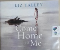Come Home to Me written by Liz Talley performed by Shannon McManus on CD (Unabridged)