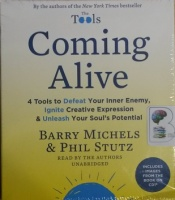 Coming Alive - The Tools - 4 Tools to Defeat Your Inner Enemy written by Barry Michels and Phil Stutz performed by Barry Michels and Phil Stutz on CD (Unabridged)
