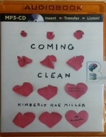 Coming Clean written by Kimberly Rae Miller performed by Kimberly Rae Miller on MP3 CD (Unabridged)