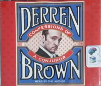 Confessions of a Conjuror written by Derren Brown performed by Derren Brown on CD (Unabridged)