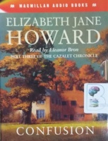 Confusion - Part Three of the Cazalet Chronicle written by Elizabeth Jane Howard performed by Eleanor Bron on Cassette (Abridged)