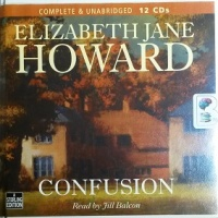 Confusion written by Elizabeth Jane Howard performed by Jill Balcon on CD (Unabridged)