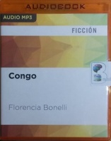 Congo - (Spanish Language) written by Florencia Bonelli performed by Martin Untrojb on MP3 CD (Unabridged)