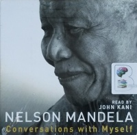 Conversations with Myself written by Nelson Mandela performed by John Kani on CD (Unabridged)
